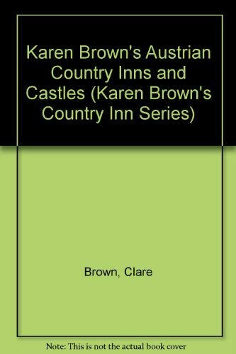 Karen Brown's Austrian Country Inns and Castles: Brown, Clare, Brown,