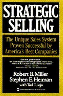 9780446389228: Strategic Selling: The Unique Sales System Proven Successful By America's Best Companies