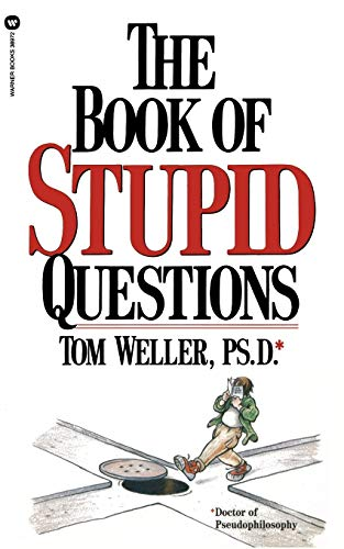 9780446389723: The Book of Stupid Questions