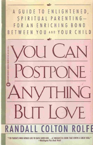You Can Postpone Anything but Love: Randall Colton Rolfe