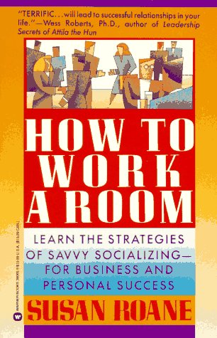 9780446390651: How to Work a Room: Learn the Strategies of Savvy Socializing - For Business and Personal Success