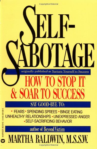9780446391085: Self-Sabotage: How To Stop It & Soar To Success