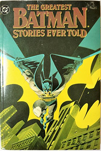 9780446391238: The Greatest Batman Stories Ever Told