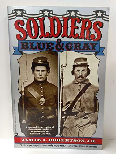 Soldiers Blue & Gray (0446391492) by Robertson, James I.