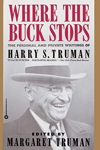 9780446391757: Where the Buck Stops: The Personal and Private Writings of Harry S. Truman