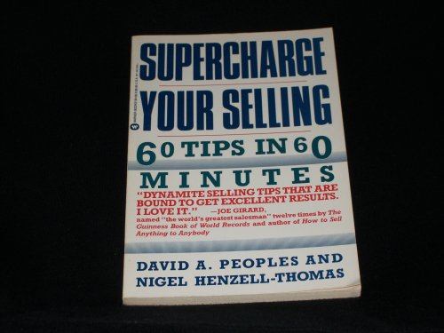 Supercharge Your Selling: 60 Tips in 60 Minutes: Peoples, David A., Thomas, N. H.