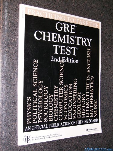 Practicing to Take the Gre Chemistry Test: Editor-Educational Testing Service
