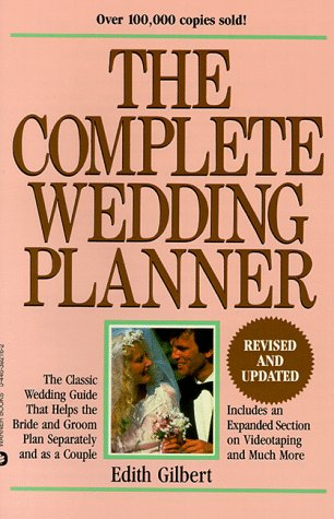 Complete Wedding Planner: Helpful Choices for the Bride and Groom: Gilbert, Edith