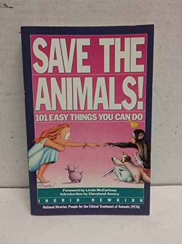 Save the Animals: 101 Easy Things You Can Do (0446392340) by Ingrid Newkirk