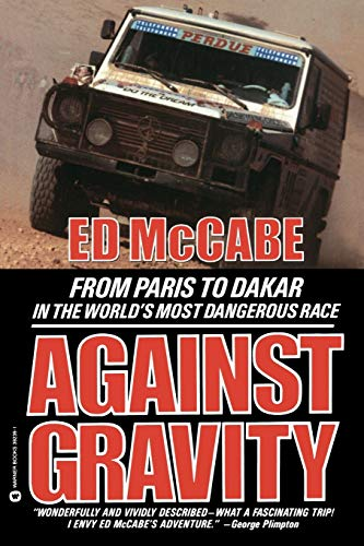 9780446392396: Against Gravity: From Paris to Dakar in the World's Most Dangerous Race