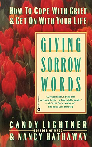 Giving Sorrow Words: How to Cope with Grief and Get on with Your Life (0446392901) by Candy Lightner; Nancy Hathaway