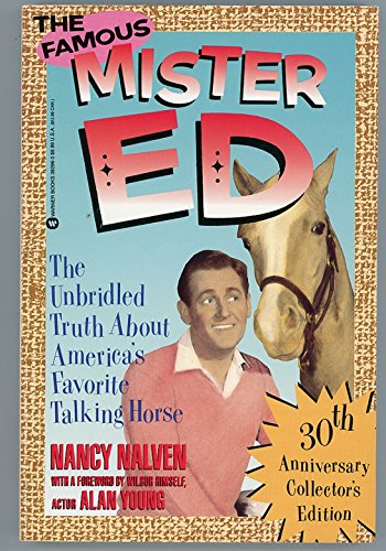 The Famous Mr. Ed: The Unbridled Truth About America's Favorite Talking Horse (30th ...