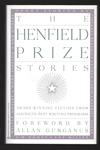 The Henfield Prize Stories: Award-Winning Fiction from America's Best Writing Programs