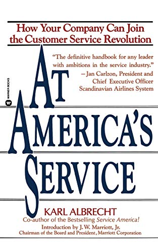 At America's Service: How Your Company Can Join the Customer Service Revolution: Karl Albrecht