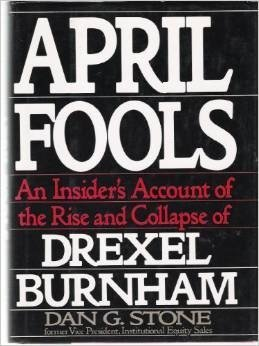 9780446393447: April Fools: An Insider's Account of the Rise and Collapse of Drexel Burnham