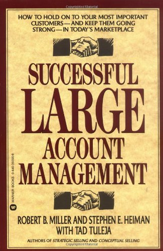 9780446393560: Successful Large Account Management: How to Hold on to Your Most Important Customers - And Keep Them Going Strong - In Today's Marketplace