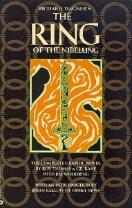 Richard Wagner's the Ring of the Nibelung (0446393622) by Thomas, Roy; Kane, Gil; Woodring, Jim