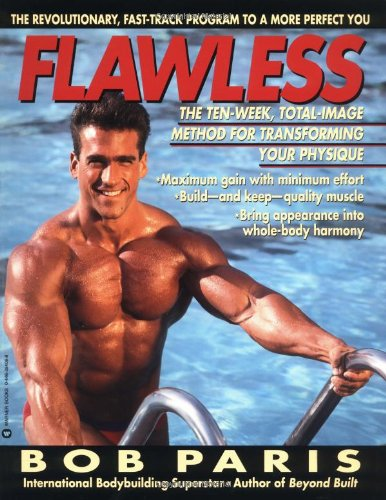 9780446394062: Flawless: The 10-Week Total Image Method for Transforming Your Physique