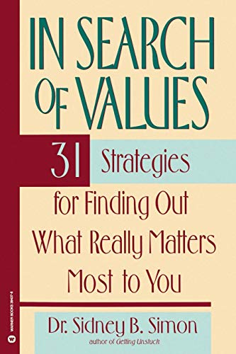 9780446394376: In Search of Values: 31 Strategies for Finding Out What Really Matters Most to You