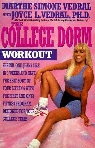 College Dorm Workout: Vedral, Joyce L.,