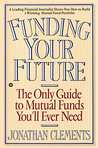9780446394963: Funding Your Future: The Only Guide to Mutual Funds You'll Ever Need