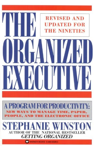9780446395281: The Organized Executive: A Program for Productivity New Ways to Manage TimePaper People and the Electronic Office