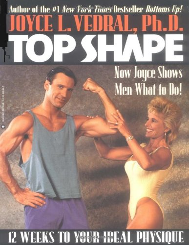 Top Shape: 12 Weeks to Your Ideal: Vedral, Joyce L.