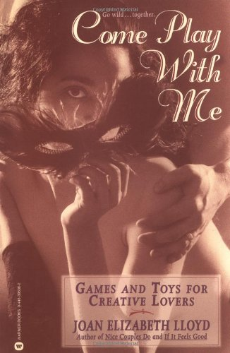 Come Play with Me: Games and Toys: Lloyd, Joan Elizabeth