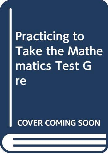 9780446396509: Practicing to Take the Mathematics Test Gre