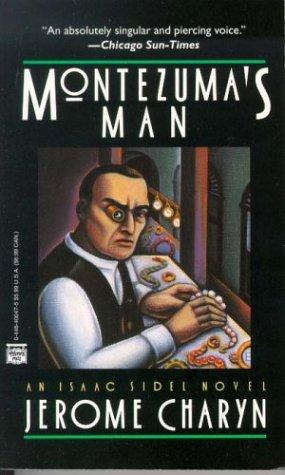 Montezuma's Man: Charyn, Jerome