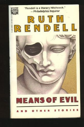 Means of Evil & Other Stories: Rendell, Ruth