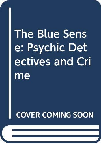 The Blue Sense : Psychic Detectives and: Arthur Lyons; Marcello