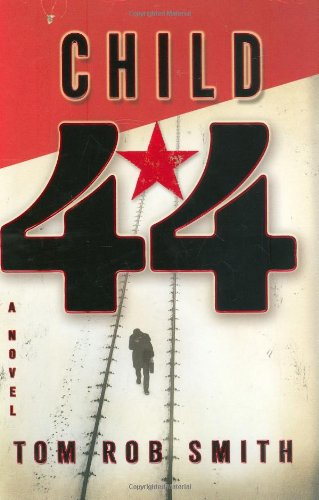 Child 44: Tom Rob Smith