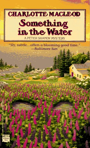 Something in the Water (Peter Shandy Mysteries) (0446404462) by Charlotte MacLeod