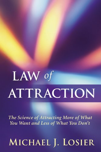 9780446406185: Law of Attraction: The Science of Attracting More of What You Want and Less of What You Don't