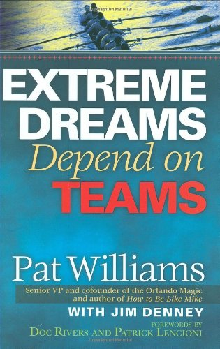 Extreme Dreams Depend on Teams: Williams, Pat