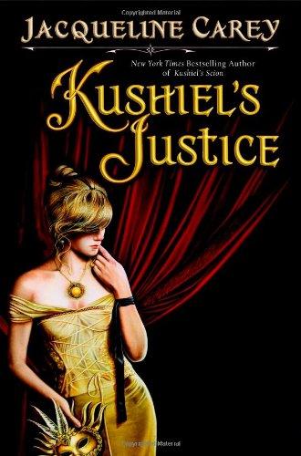 Kushiel's Justice (Kushiel's Legacy): Carey, Jacqueline