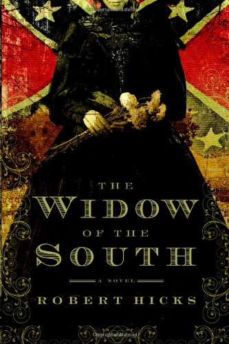 The Widow of the South (Signed First Edition): Hicks, Robert