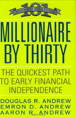 9780446501842: Millionaire by Thirty: The Quickest Path to Early Financial Independence