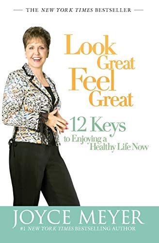 9780446504911: Look Great, Feel Great: 12 Keys to Enjoying a Healthy Life Now