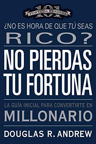 9780446505017: No Pierdas Tu Fortuna: La Guia Inicial Para Convertirte en Millonario