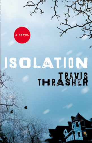 Isolation: A Novel (Faithwords): Travis Thrasher
