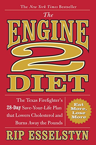 9780446506687: The Engine 2 Diet: The Texas Firefighter's 28-Day Save-Your-Life Plan that Lowers Cholesterol and Burns Away the Pounds