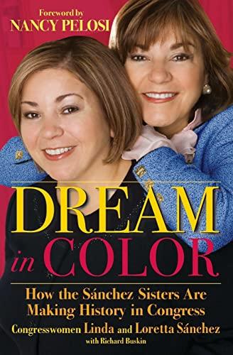 Dream in Color: How the Sánchez Sisters: Sánchez, Linda; Sánchez,
