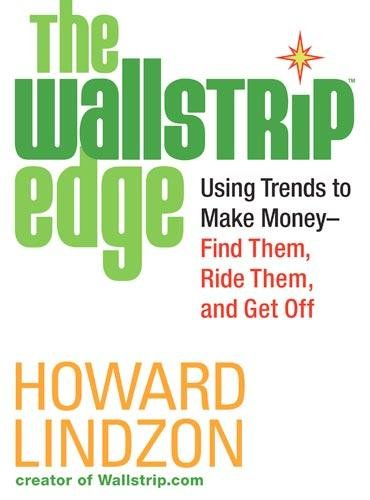 9780446508643: The Wallstrip (TM) Edge: Using Trends to Make Money -- Find Them, Ride Them, and Get Off