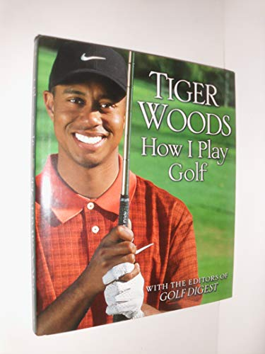 9780446508889: Tiger Woods How I Play Golf With the Editors of Golf Digest,hc,2001