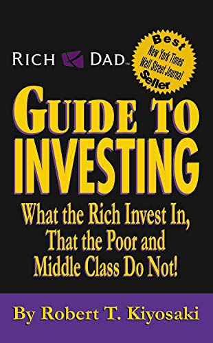 9780446508940: Rich Dad's Guide to Investing: What the Rich Invest in, That the Poor and the Middle Class Do Not!