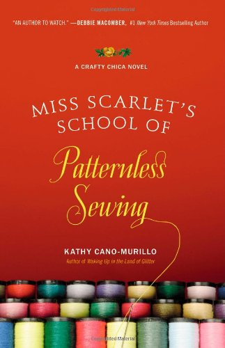 9780446509237: Miss Scarlet's School of Patternless Sewing (Crafty Chica)