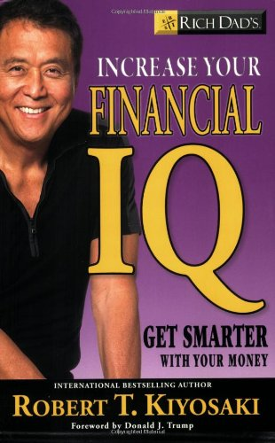 9780446509367: Rich Dad's Increase Your Financial IQ: Get Smarter with Your Money: It's Time to Get Smarter with Your Money (Rich Dad's (Paperback))