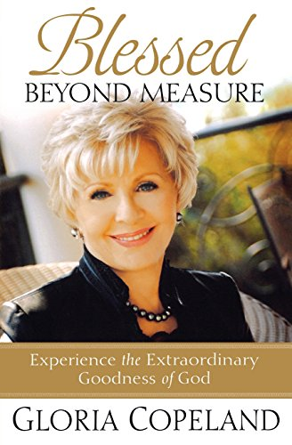 9780446511278: Blessed Beyond Measure: Experience the Extraordinary Goodness of God